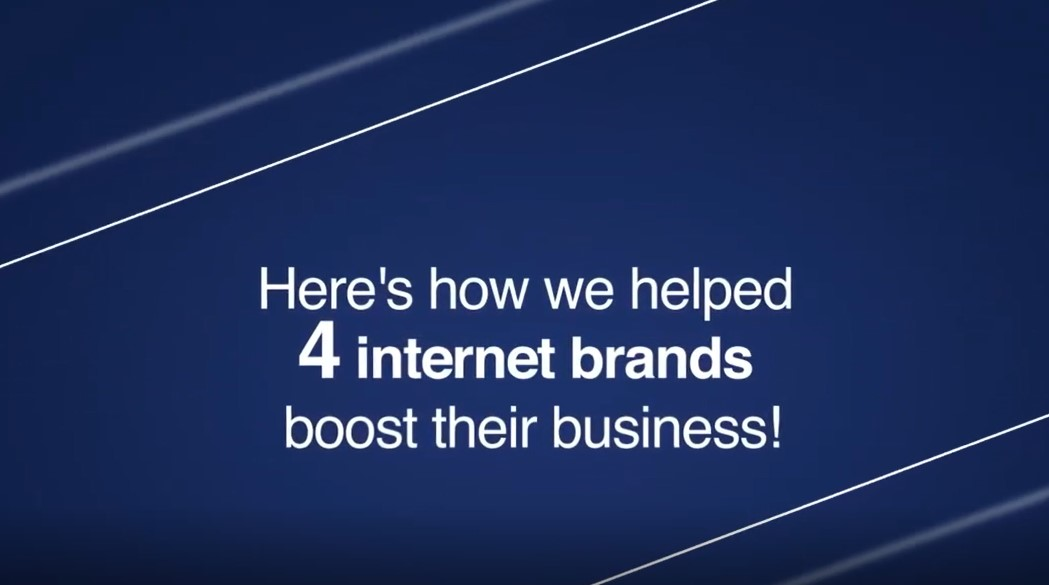 Here's how we helped 4 internet brands boost their business!